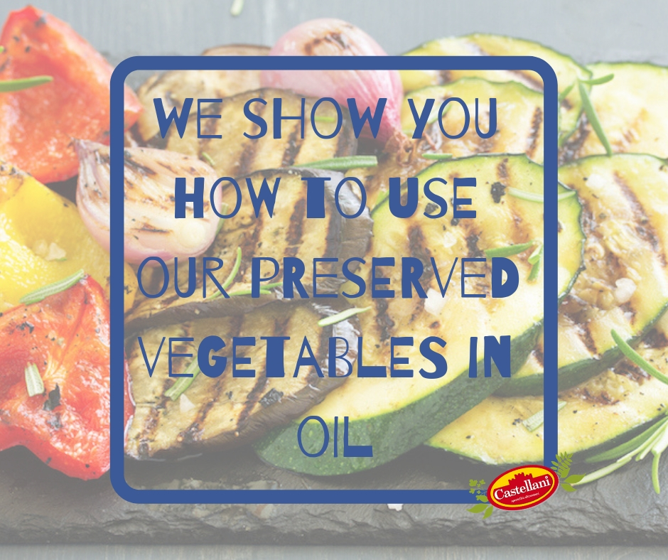 Find out how to use our preserved vegetables in oil